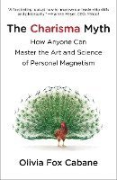 The Charisma Myth: How Anyone Can Master the Art and Science of Personal Magnetism (h�ftad)