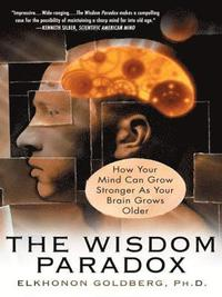 The Wisdom Paradox: How Your Mind Can Grow Stronger as Your Brain Grows Older (h�ftad)