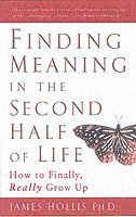Finding Meaning in the Second Half of Life (h�ftad)