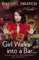 Girl Walks Into a Bar...: Comedy Calamities, Dating Disasters, and a Midlife Miracle (h�ftad)