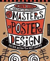 New Masters Of Poster Design: Poster Design For The Next Century (h�ftad)