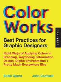 Best Practices for Graphic Designers, Color Works (h�ftad)