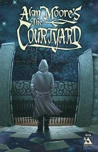 Alan Moore's the Courtyard (h�ftad)