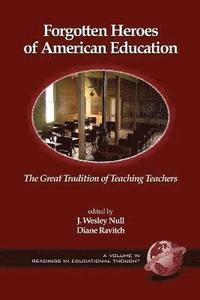 Forgotten Heroes of American Education (h�ftad)
