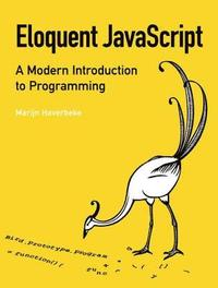 Eloquent JavaScript: A Modern Introduction to Programming (h�ftad)