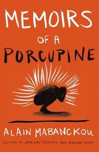 Memoirs of a Porcupine (inbunden)