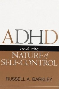 ADHD and the Nature of Self Control (h�ftad)