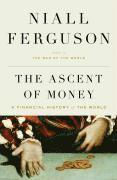 The Ascent of Money: A Financial History of the World (inbunden)