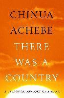 There Was a Country: A Personal History of Biafra (h�ftad)