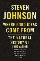 Where Good Ideas Come from: The Natural History of Innovation (inbunden)