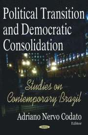 brazilian democratic transition and consolidation Democratic transition, allowing the regime to survive the 1992 coup attempts   stepan's definition of democratic consolidation misses one central point.
