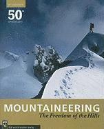 Mountaineering: The Freedom of the Hills (h�ftad)