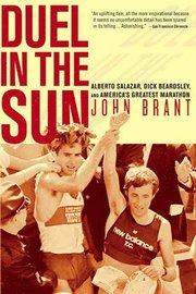 Duel in the Sun: Alberto Salazar, Dick Beardsley, and America's Greatest Marathon (häftad)
