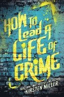 How to Lead a Life of Crime (e-bok)