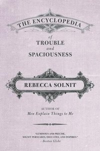 The Encyclopedia of Trouble and Spaciousness (h�ftad)