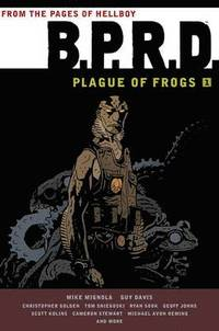 B.P.R.D.: v. 1 Plague of Frogs (inbunden)