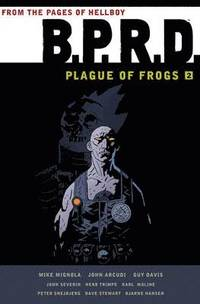 B.P.R.D.: Volume 2 Plague of Frogs Collection (inbunden)
