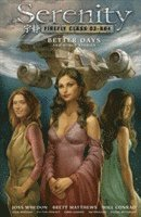 Serenity: Volume 2 Better Days and Other Stories (inbunden)