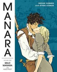 Manara Library Volume 1: Indian Summer and Other Stories (h�ftad)