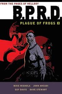 B.P.R.D.: Plague of Frogs Collection: Volume 3 (inbunden)