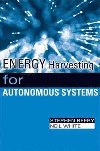 Energy Harvesting for Autonomous Systems (h�ftad)