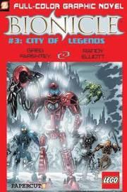 Bionicle: No. 3 City of Legends (häftad)
