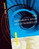 The Designer's Atlas of Sustainability (h�ftad)