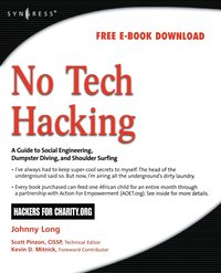 No Tech Hacking: A Guide to Social Engineering, Dumpster Diving, and Shoulder Surfing (h�ftad)