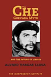 Che Guevara Myth And The Future Of Liberty (inbunden)