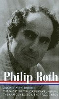 Philip Roth: Zuckerman Bound: A Trilogy and Epilogue 1979-1985 (inbunden)
