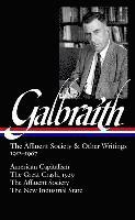 Galbraith: The Affluent Society & Other Writings, 1952-1967: American Capitalism / The Great Crash, 1929 the Affluent Society / The New Industrial Sta (pocket)