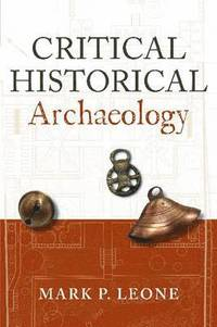 Critical Historical Archaeology (h�ftad)