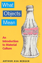 What Objects Mean (h�ftad)