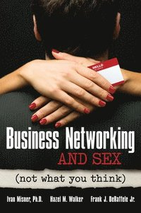 Business Networking and Sex: Not What You Think (h�ftad)