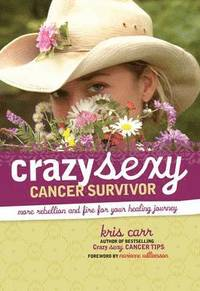 Crazy Sexy Cancer Survivor (h�ftad)