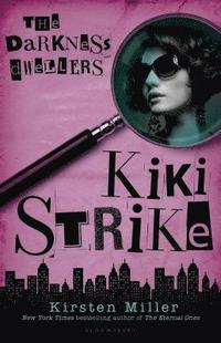 Kiki Strike: The Darkness Dwellers (h�ftad)