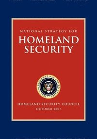 National Strategy for Homeland Security: Homeland Security Council (inbunden)