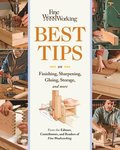 Best Tips on Finishing, Sharpening, Gluing, Storage, and More