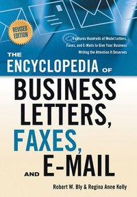 Encyclopedia of Business Letters, Faxes, and E-mail (h�ftad)