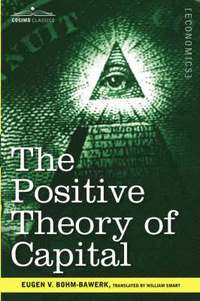 The Positive Theory of Capital (h�ftad)