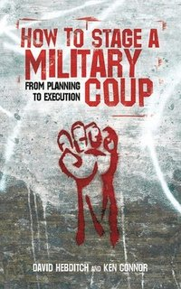 How to Stage a Military Coup: From Planning to Execution (pocket)