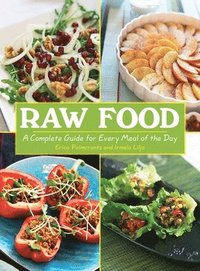 Raw Food: A Complete Guide for Every Meal of the Day (h�ftad)