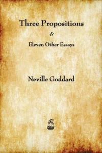 Three Propositions and Eleven Other Essays (h�ftad)