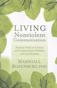 Living Nonviolent Communication (h�ftad)