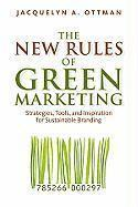 The New Rules of Green Marketing: Strategies, Tools, and Inspiration for Sustainable Branding (h�ftad)