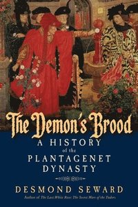 The Demon's Brood - A History of the Plantagenet Dynasty (h�ftad)