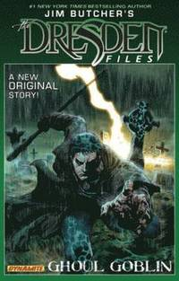 Jim Butcher's Dresden Files: Ghoul Goblin (h�ftad)