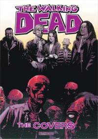 The Walking Dead: Volume 1 Covers (inbunden)