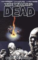 The Walking Dead Volume 9: Here We Remain (inbunden)
