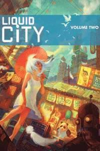 Liquid City: v. 2 (h�ftad)
